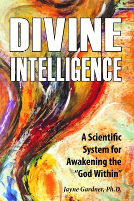 "Divine Intelligence: A Scientific System for Awakening the ""God Within"""