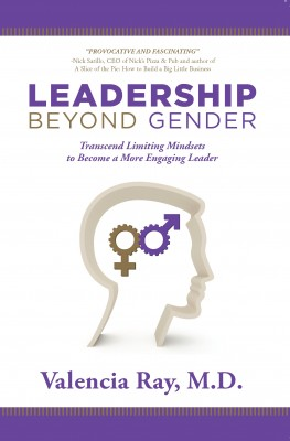 Leadership Beyond Gender: Transcend Limiting Mindsets to Become a More Engaging Leader