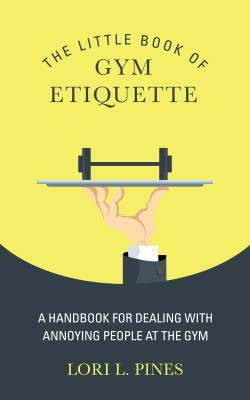 The Little Book of Gym Etiquette