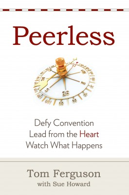 Peerless: Defy Convention, Lead from the Heart, Watch What Happens