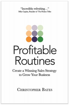 Profitable Routines: Create a Winning Sales Strategy to Grow Your Business