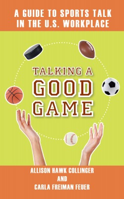 Talking a Good Game: A Guide to Sports Talk in the U.S. Workplace